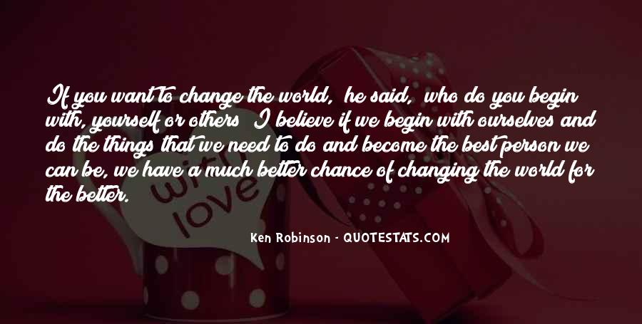 Change The World For The Better Quotes #1593452