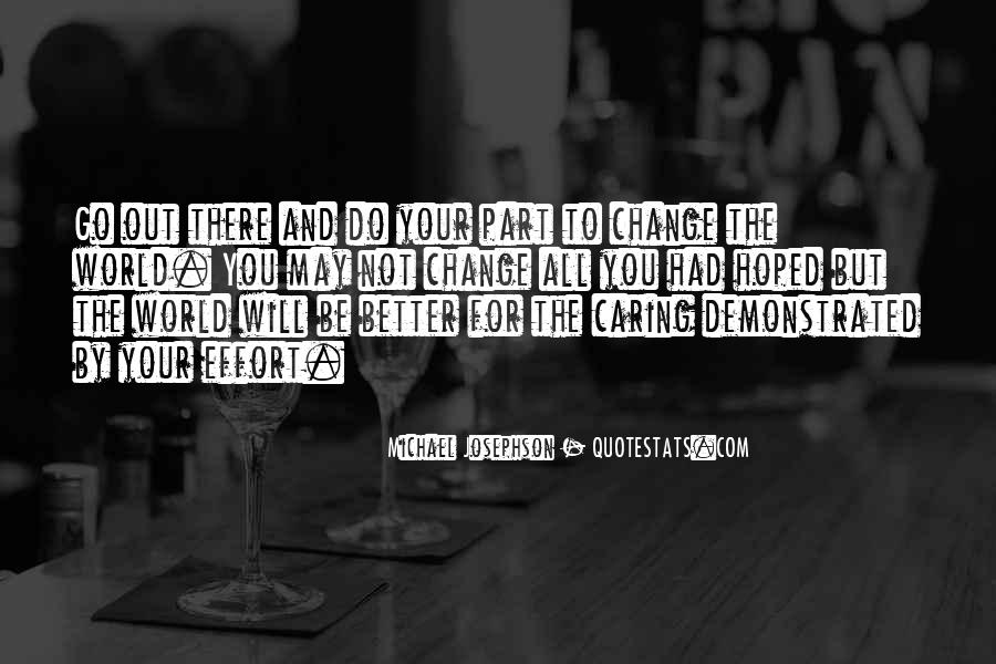 Change The World For The Better Quotes #1639668