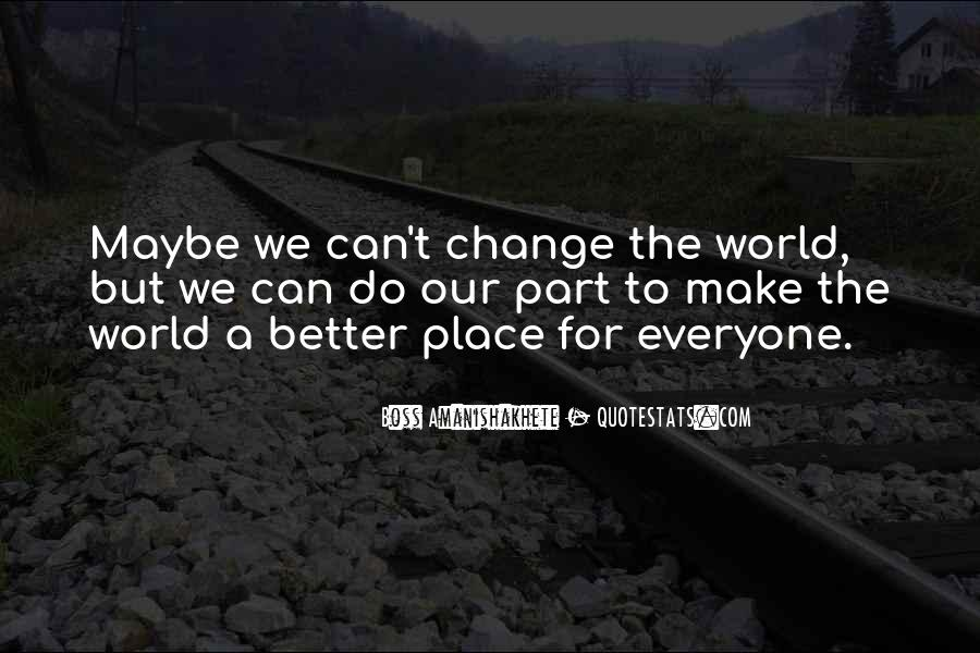 Change The World For The Better Quotes #1838414