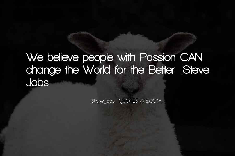 Change The World For The Better Quotes #242544