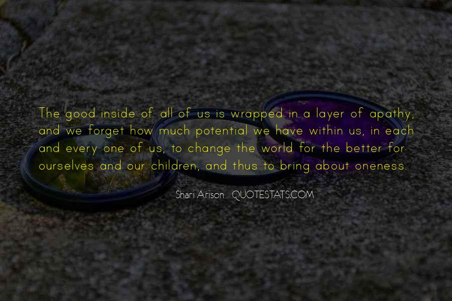 Change The World For The Better Quotes #443239