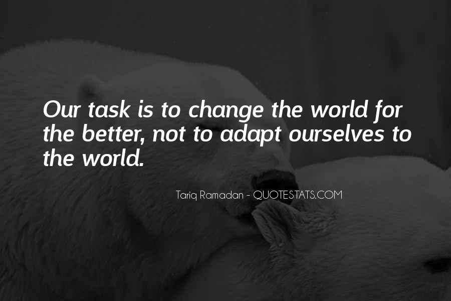 Change The World For The Better Quotes #548904