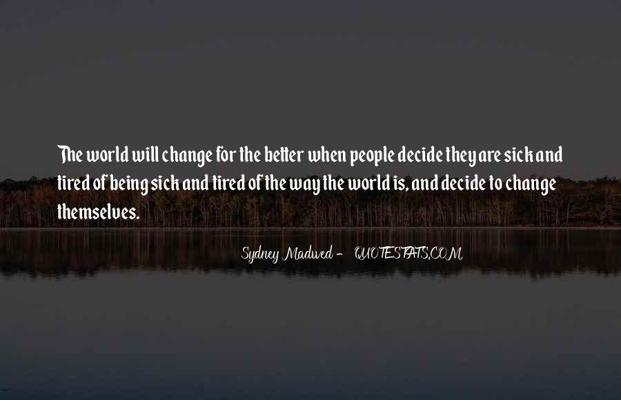 Change The World For The Better Quotes #575824