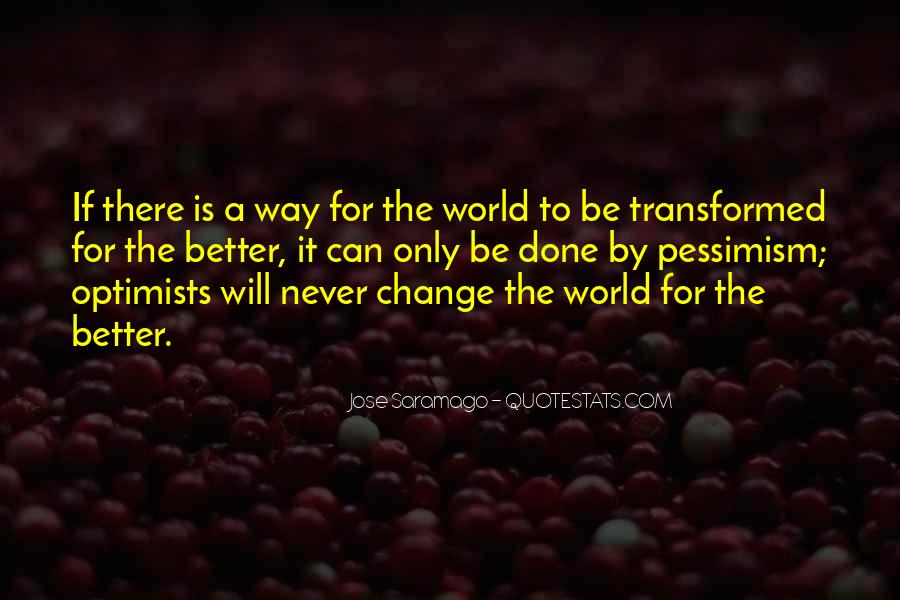 Change The World For The Better Quotes #624787