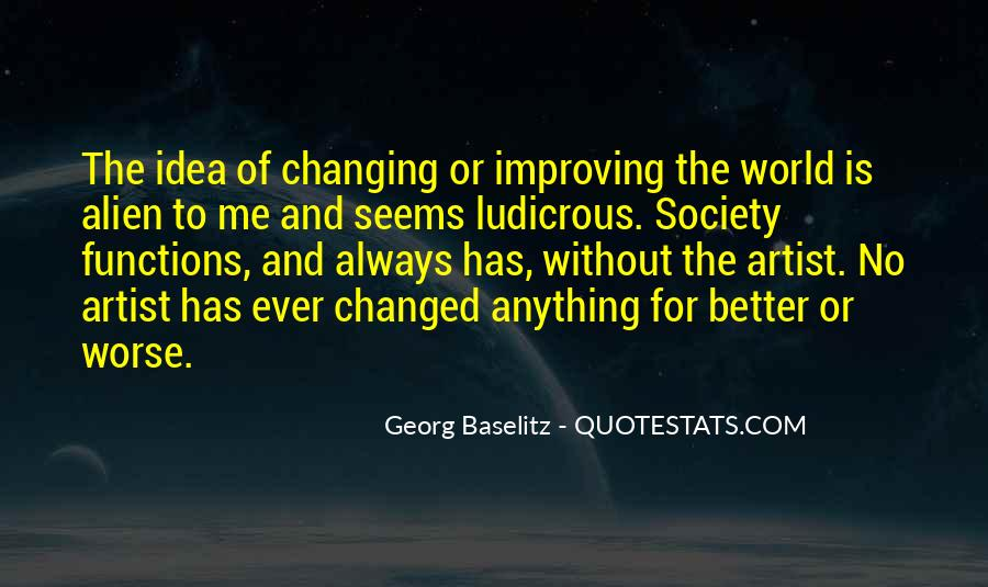 Change The World For The Better Quotes #701733