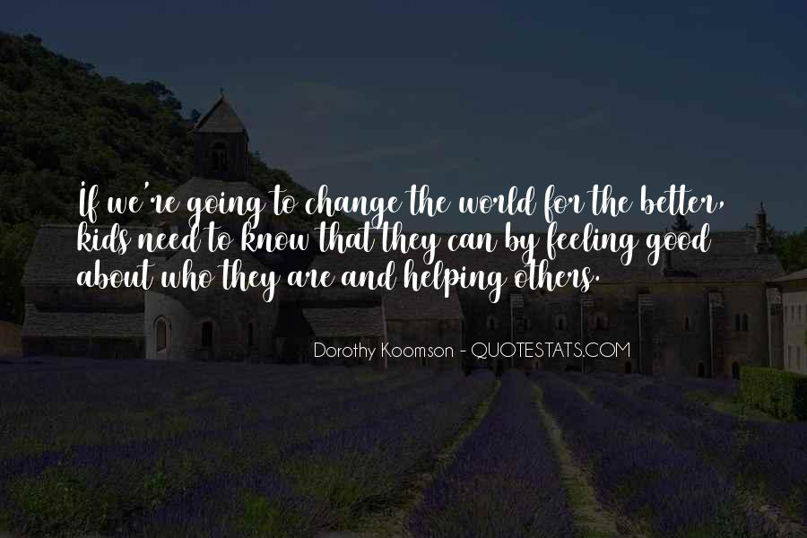 Change The World For The Better Quotes #75588