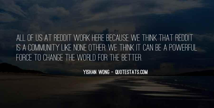 Change The World For The Better Quotes #795202