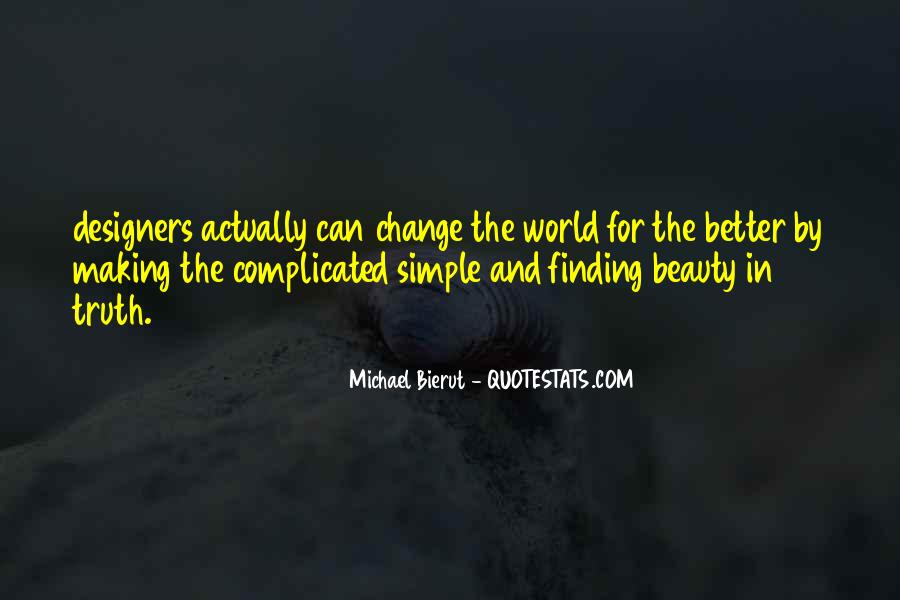 Change The World For The Better Quotes #889325