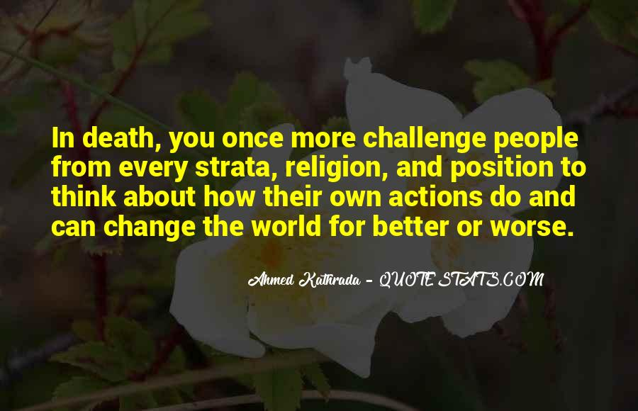 Change The World For The Better Quotes #925971