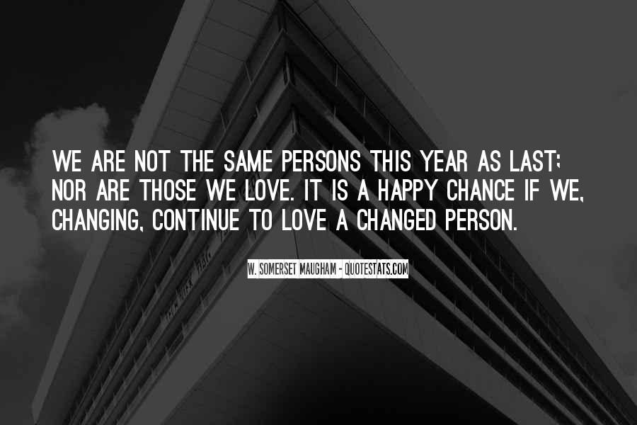 Changed Person Love Quotes #1309672