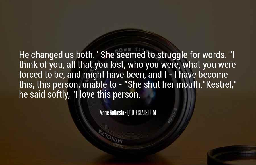 Changed Person Love Quotes #1432632