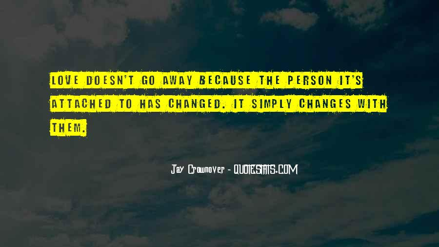 Changed Person Love Quotes #436341
