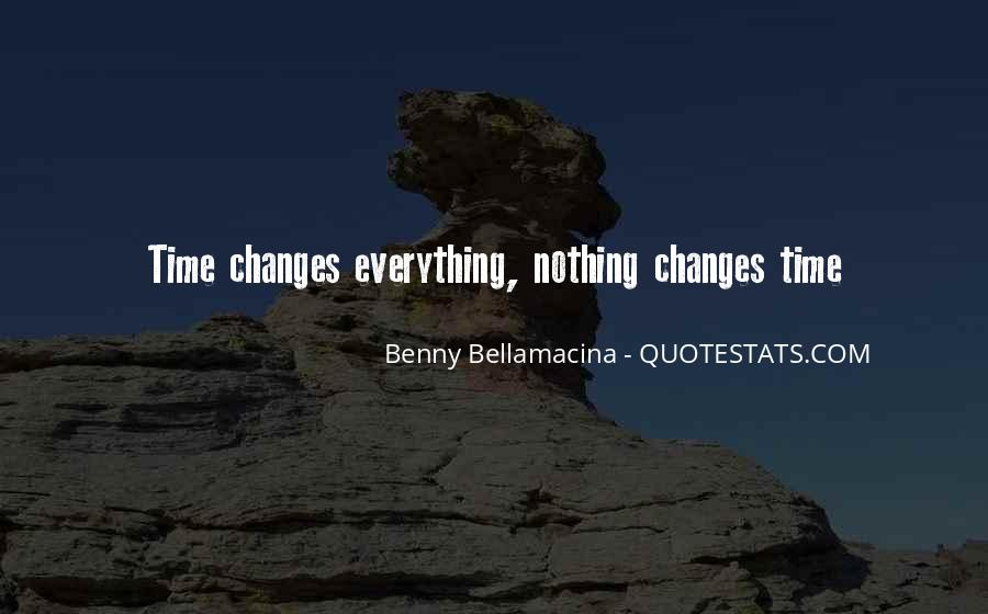 Changes In Him Quotes #4291