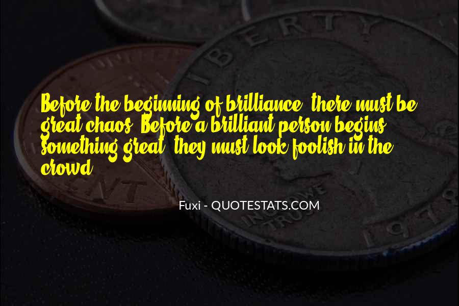 Chaos Brilliance Quotes #1641112