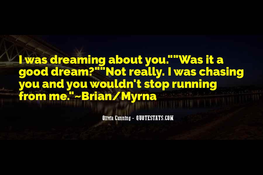 Chasing A Dream Quotes #1308889