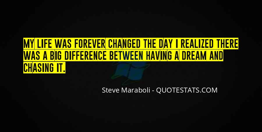 Chasing A Dream Quotes #1554985