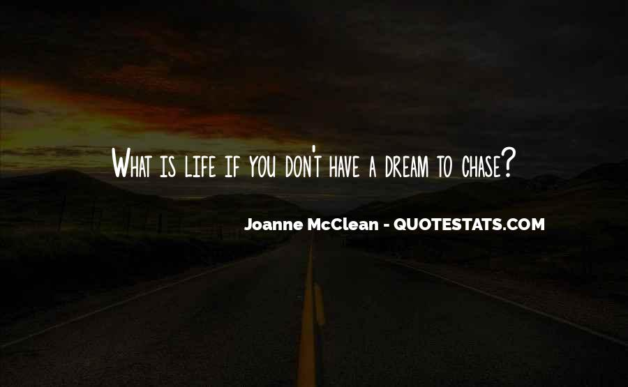 Chasing A Dream Quotes #1587672