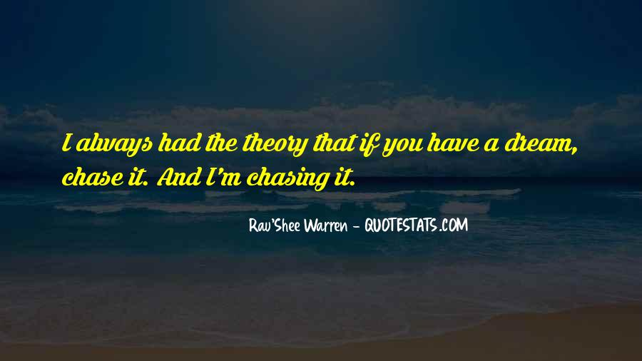 Chasing A Dream Quotes #1603253