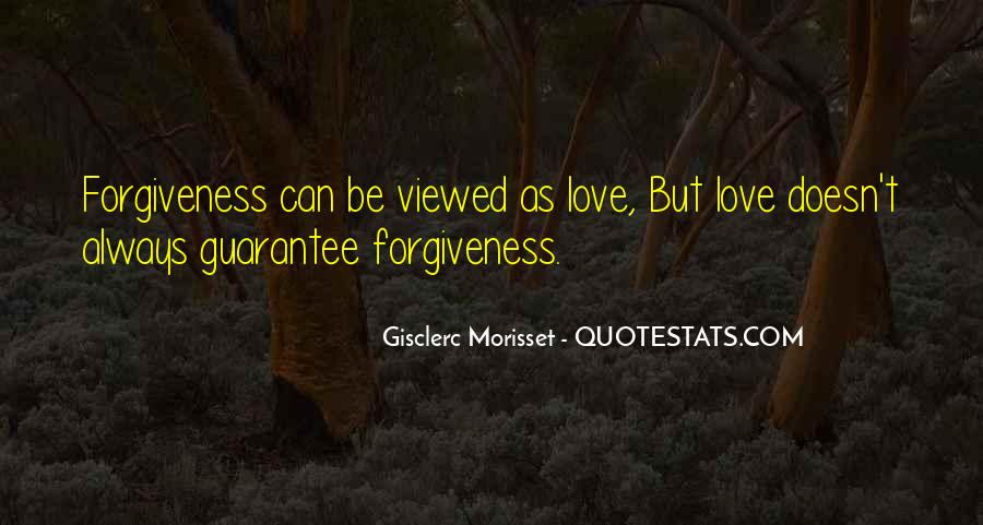Quotes About Life Love Forgiveness #1110575