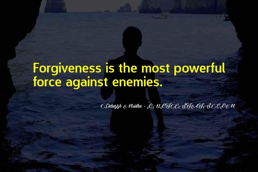 Quotes About Life Love Forgiveness #1150295