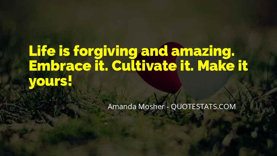 Quotes About Life Love Forgiveness #1157495