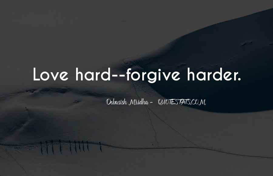 Quotes About Life Love Forgiveness #807918