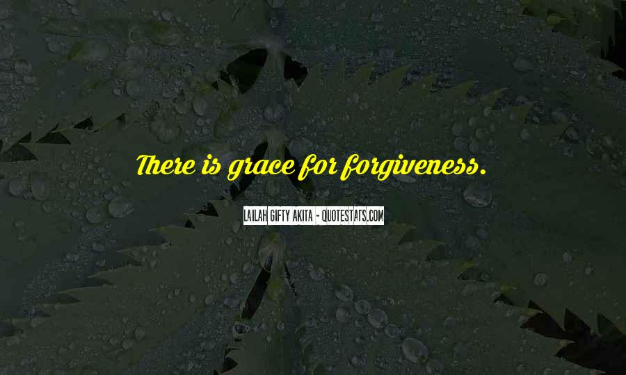 Quotes About Life Love Forgiveness #809925