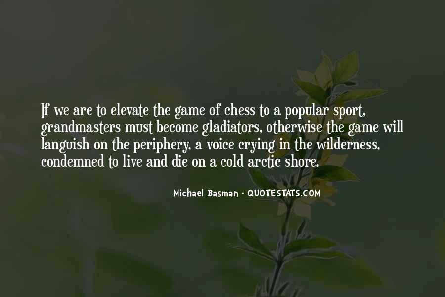 Chess Grandmasters Quotes #1554323