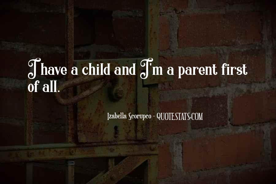 Child And Parent Quotes #255472