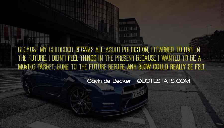 Childhood Past And Present Quotes #1069322