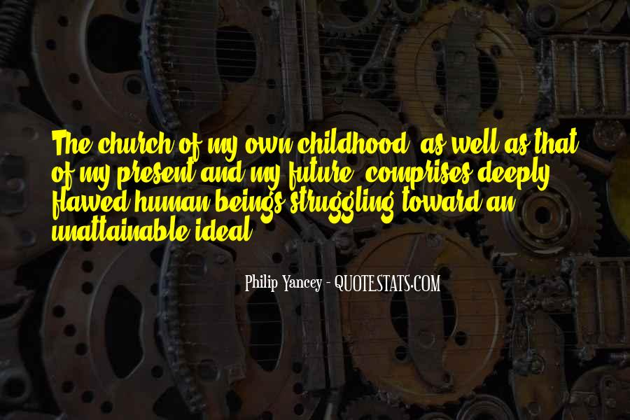 Childhood Past And Present Quotes #1315910