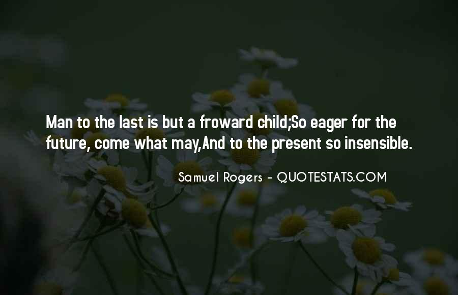 Childhood Past And Present Quotes #1415585