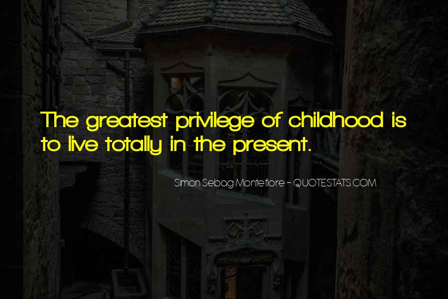 Childhood Past And Present Quotes #1509742