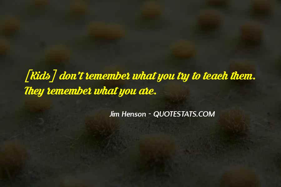 Childhood Teaching Quotes #1364932