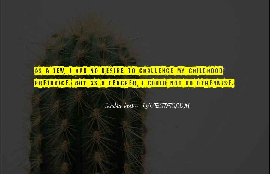 Childhood Teaching Quotes #1827414