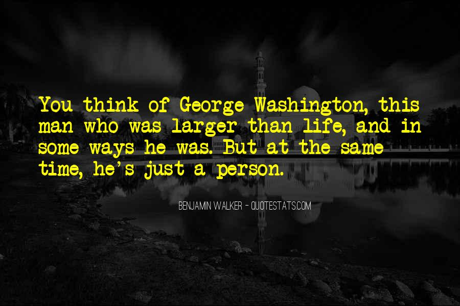 Quotes About Life From George Washington #1772219