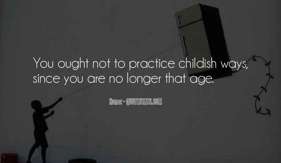 Childish Ways Quotes #1483971