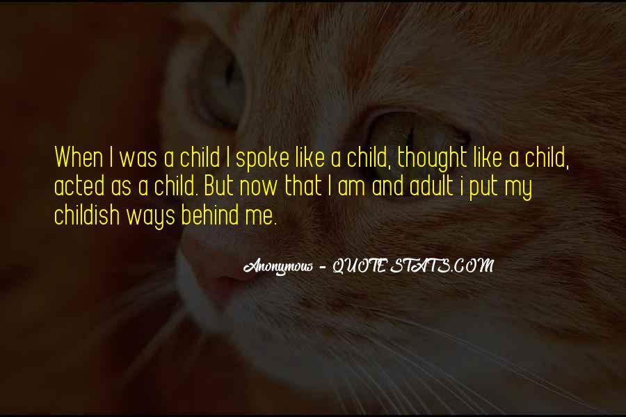 Childish Ways Quotes #621356