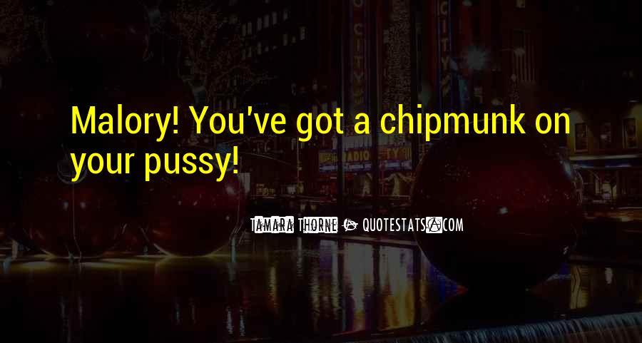 Chipmunk Quotes #1513525