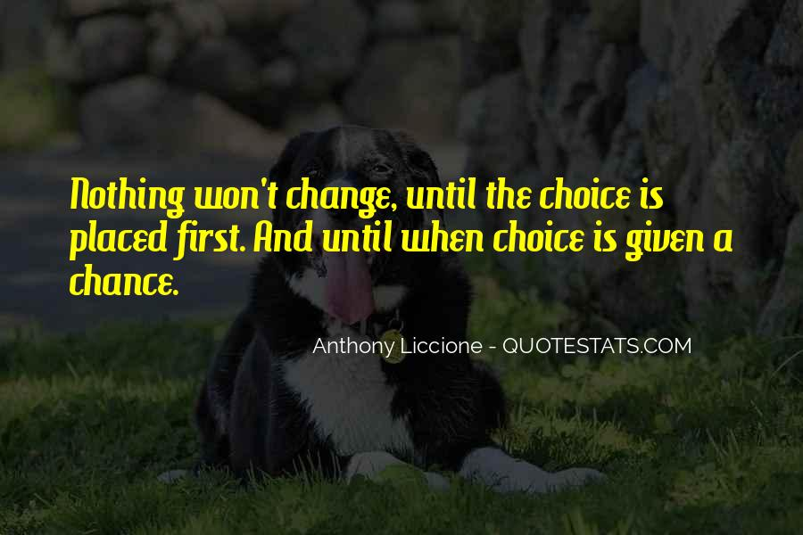 Choice Chance And Change Quotes #1022822