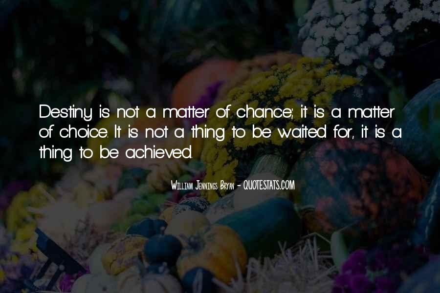 Choice Chance And Change Quotes #767931