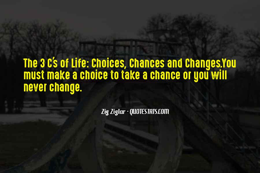 Choice Chance And Change Quotes #979030