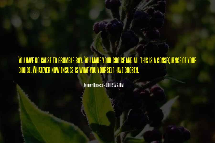 Choice Consequence Quotes #1470115