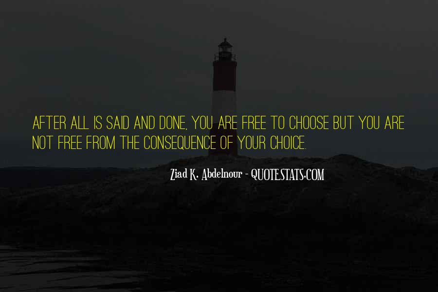 Choice Consequence Quotes #1686329