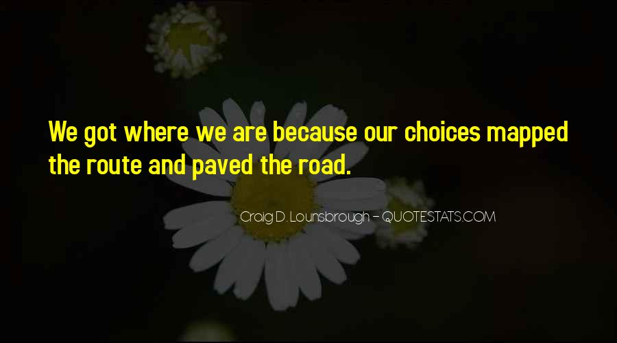 Choice Consequence Quotes #1689547