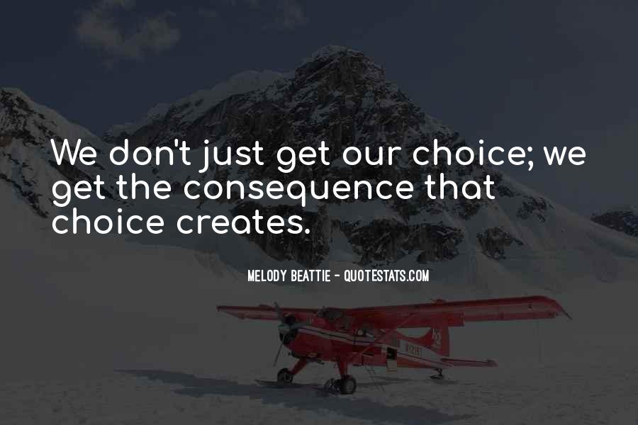 Choice Consequence Quotes #1726036