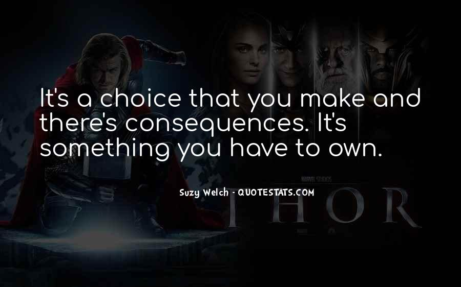 Choice Consequence Quotes #1876900