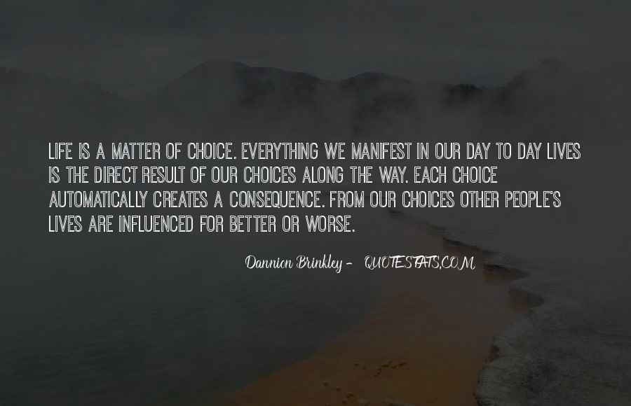 Choice Consequence Quotes #464990