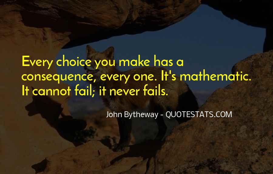 Choice Consequence Quotes #815487