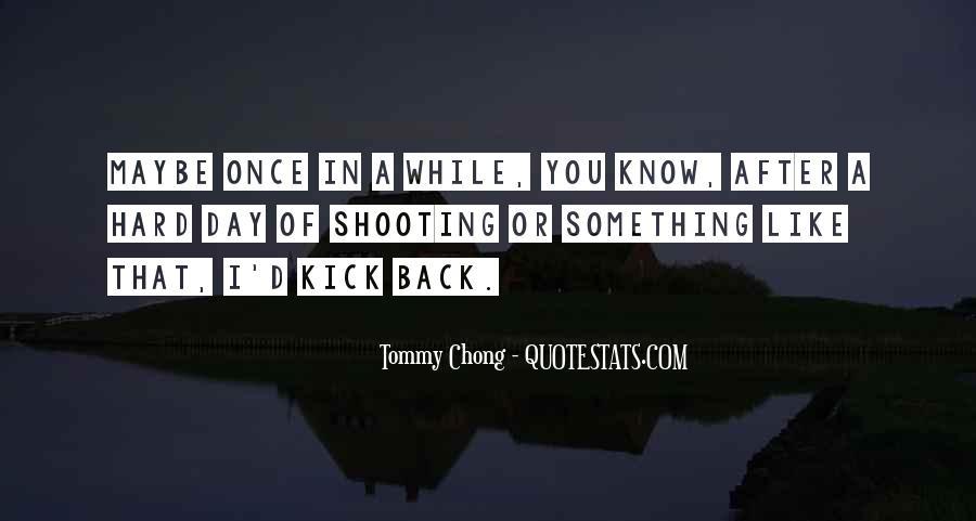 Chong Quotes #103089